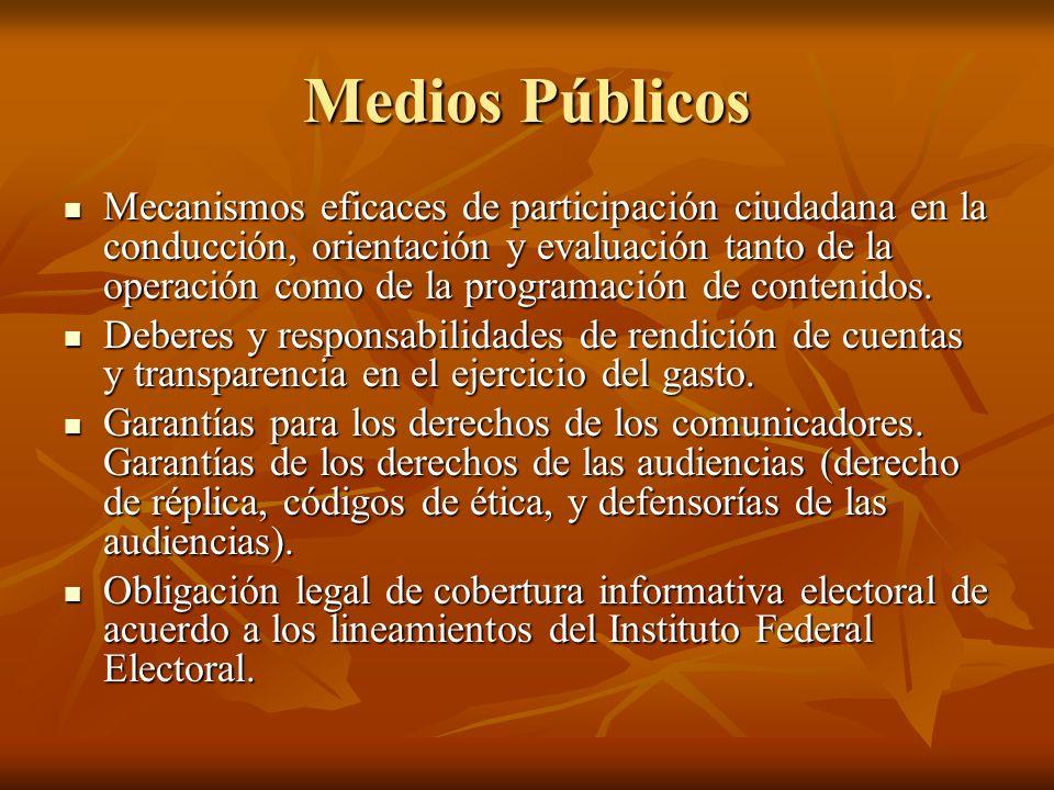 Medios Públicos Mecanismos eficaces de participación ciudadana en la conducción, orientación y evaluación tanto de la operación como de la programación de contenidos.
