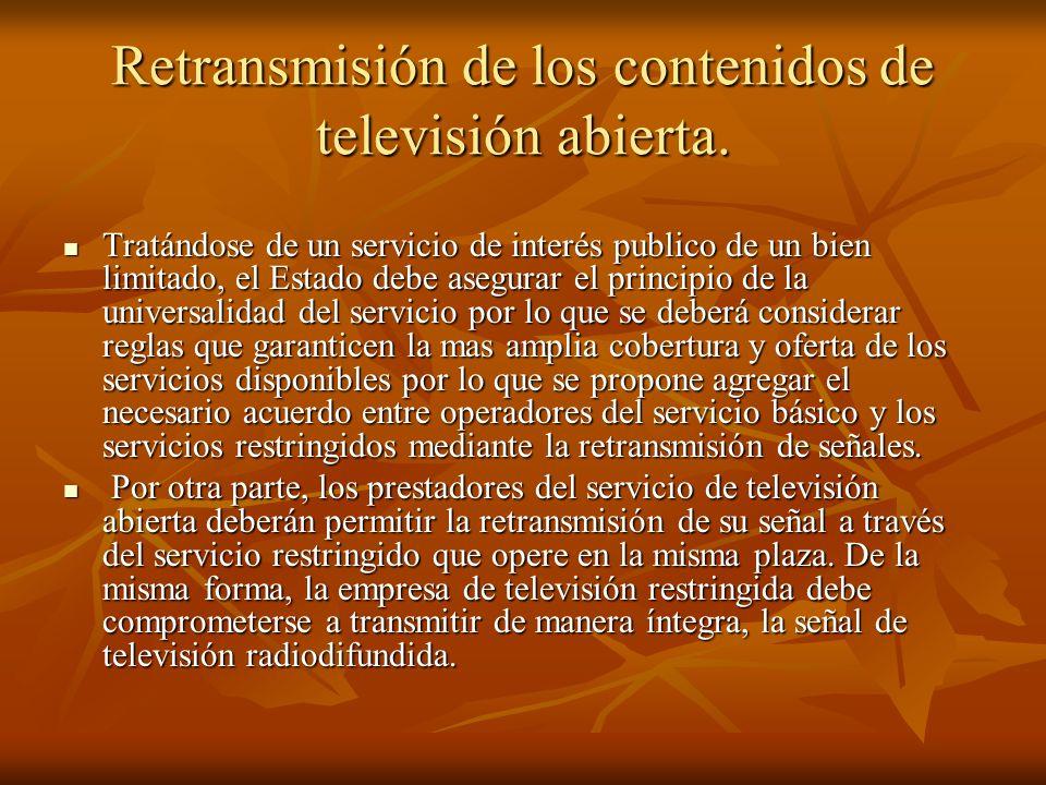 Retransmisión de los contenidos de televisión abierta.