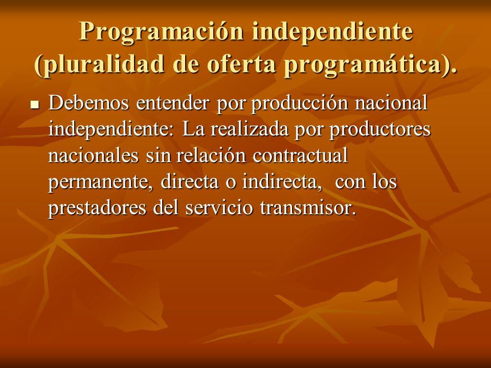 Programación independiente (pluralidad de oferta programática).