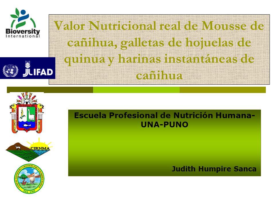Valor Nutricional real de Mousse de cañihua, galletas de hojuelas de quinua y harinas instantáneas de cañihua Escuela Profesional de Nutrición Humana-