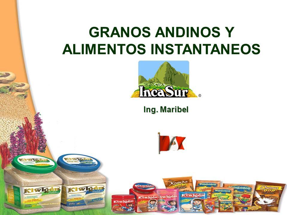Ing. Maribel GRANOS ANDINOS Y ALIMENTOS INSTANTANEOS
