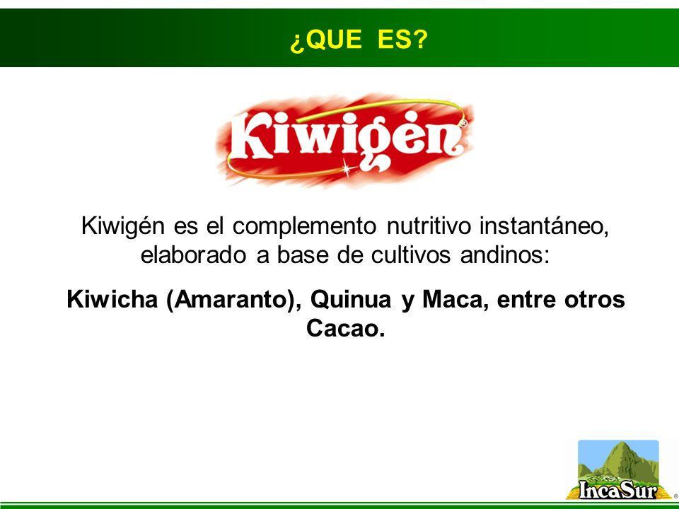 ¿QUE ES? Kiwigén es el complemento nutritivo instantáneo, elaborado a base de cultivos andinos: Kiwicha (Amaranto), Quinua y Maca, entre otros Cacao.