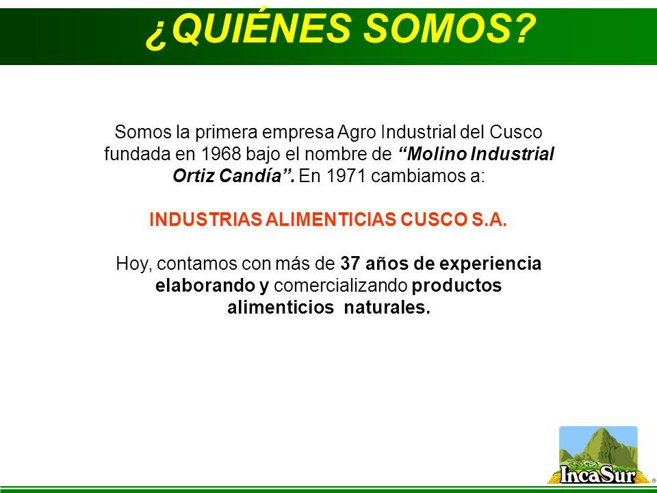 ¿QUIÉNES SOMOS? Somos la primera empresa Agro Industrial del Cusco fundada en 1968 bajo el nombre de Molino Industrial Ortiz Candía. En 1971 cambiamos
