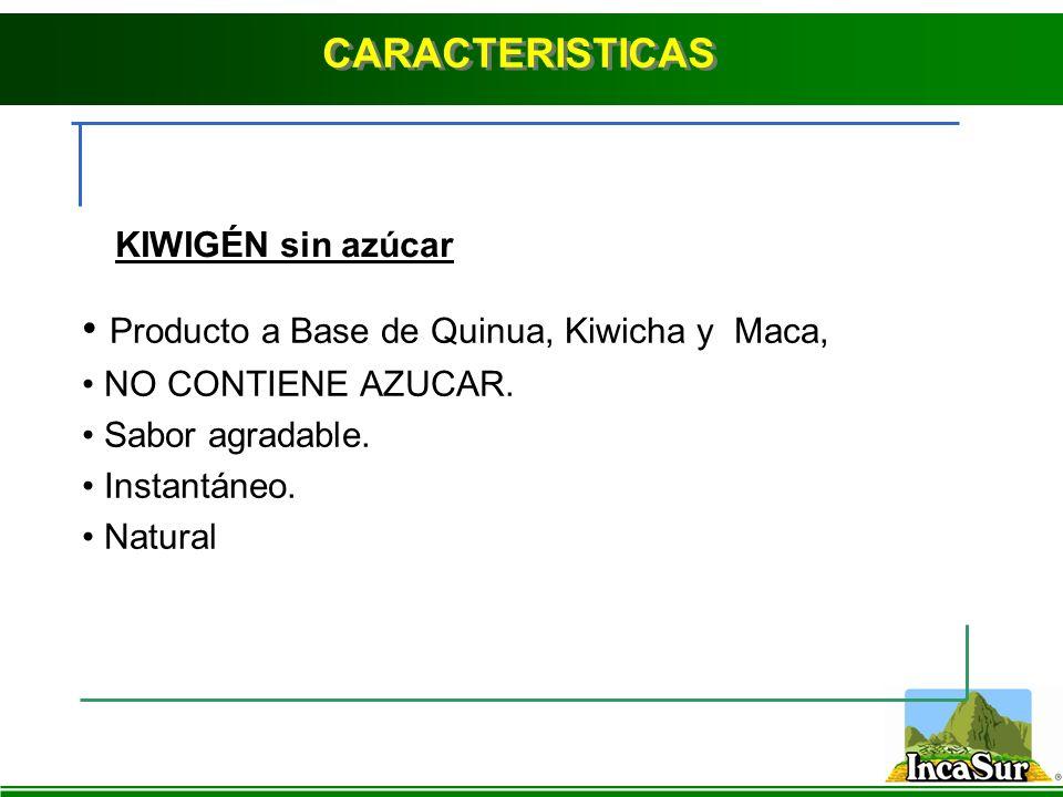 Producto a Base de Quinua, Kiwicha y Maca, NO CONTIENE AZUCAR. Sabor agradable. Instantáneo. Natural KIWIGÉN sin azúcar CARACTERISTICAS