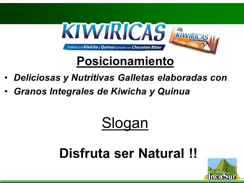 Deliciosas y Nutritivas Galletas elaboradas con Granos Integrales de Kiwicha y Quinua Disfruta ser Natural !! Posicionamiento Slogan