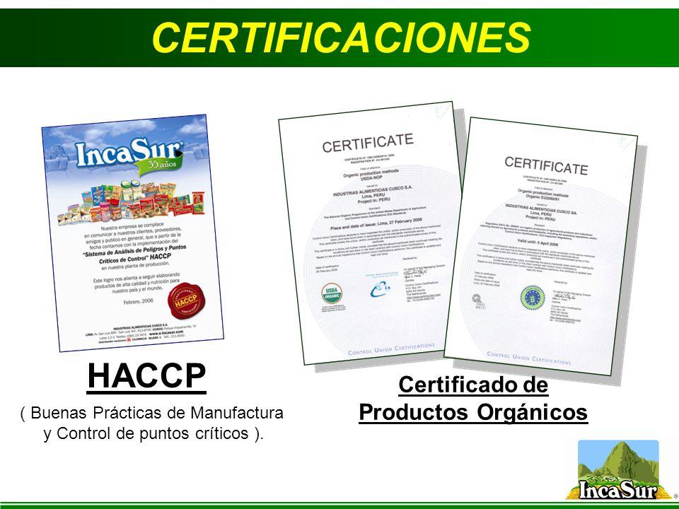 CERTIFICACIONES HACCP ( Buenas Prácticas de Manufactura y Control de puntos críticos ). Certificado de Productos Orgánicos