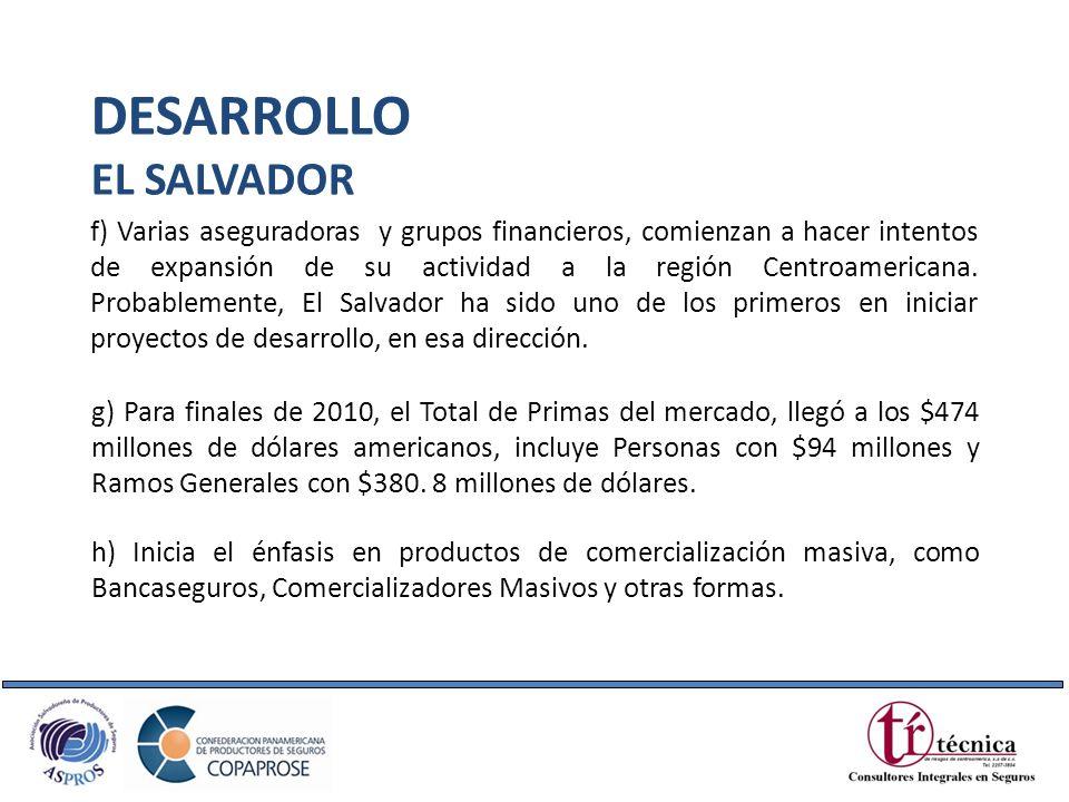 f) Varias aseguradoras y grupos financieros, comienzan a hacer intentos de expansión de su actividad a la región Centroamericana. Probablemente, El Sa