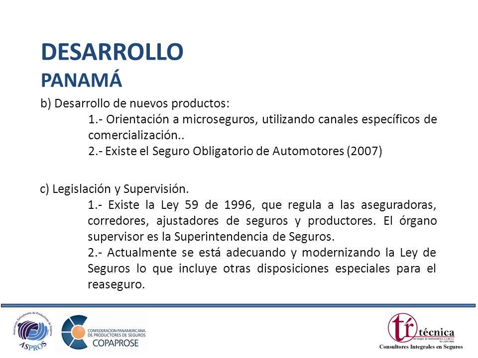 b) Desarrollo de nuevos productos: 1.- Orientación a microseguros, utilizando canales específicos de comercialización.. 2.- Existe el Seguro Obligator
