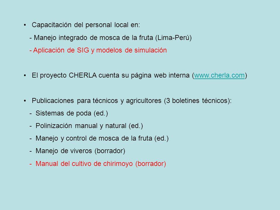 Capacitación del personal local en: - Manejo integrado de mosca de la fruta (Lima-Perú) - Aplicación de SIG y modelos de simulación El proyecto CHERLA