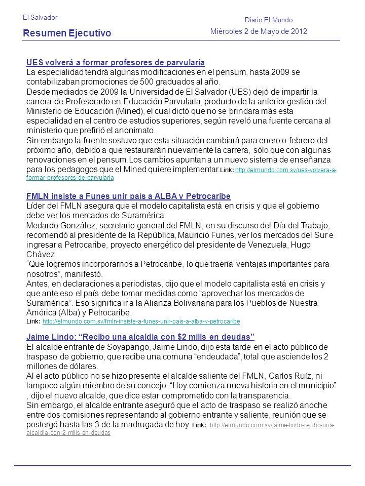 Resumen Ejecutivo El Salvador Diario El Mundo Miércoles 2 de Mayo de 2012 UES volverá a formar profesores de parvularia La especialidad tendrá algunas modificaciones en el pensum, hasta 2009 se contabilizaban promociones de 500 graduados al año.