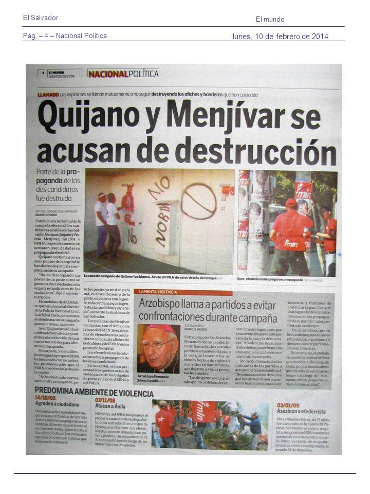 Pág. – 4 – Nacional Política El Salvador El mundo lunes, 10 de febrero de 2014
