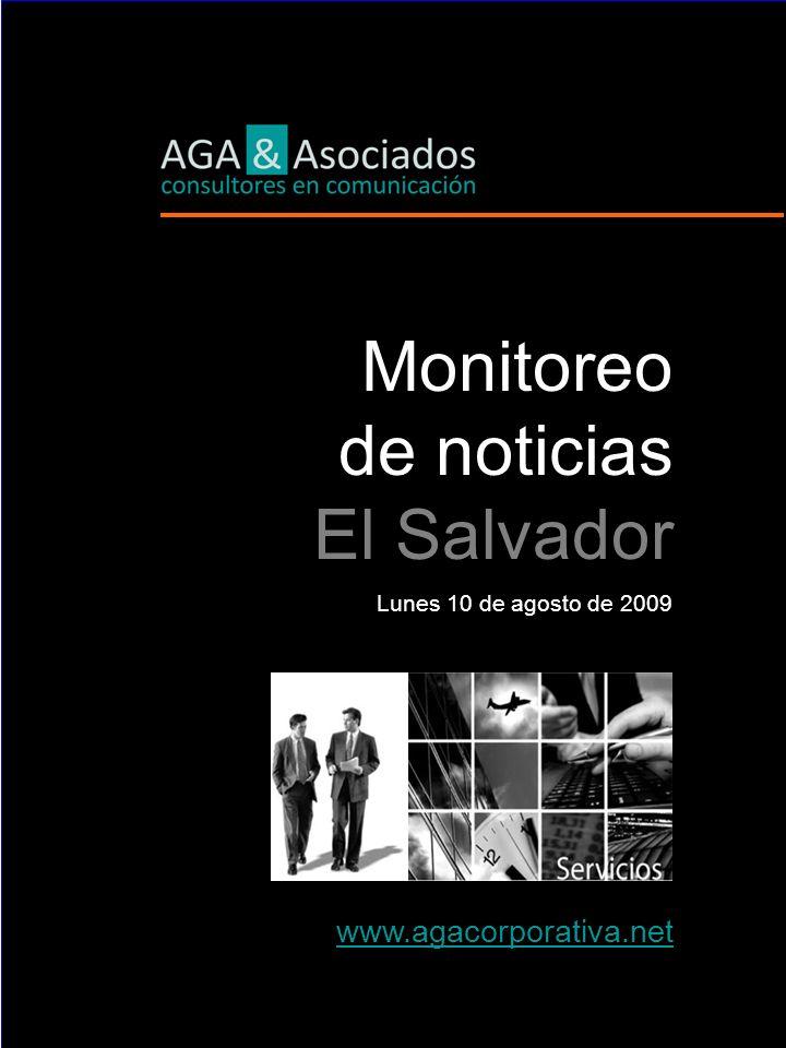 Monitoreo de noticias El Salvador Lunes 10 de agosto de 2009 www.agacorporativa.net