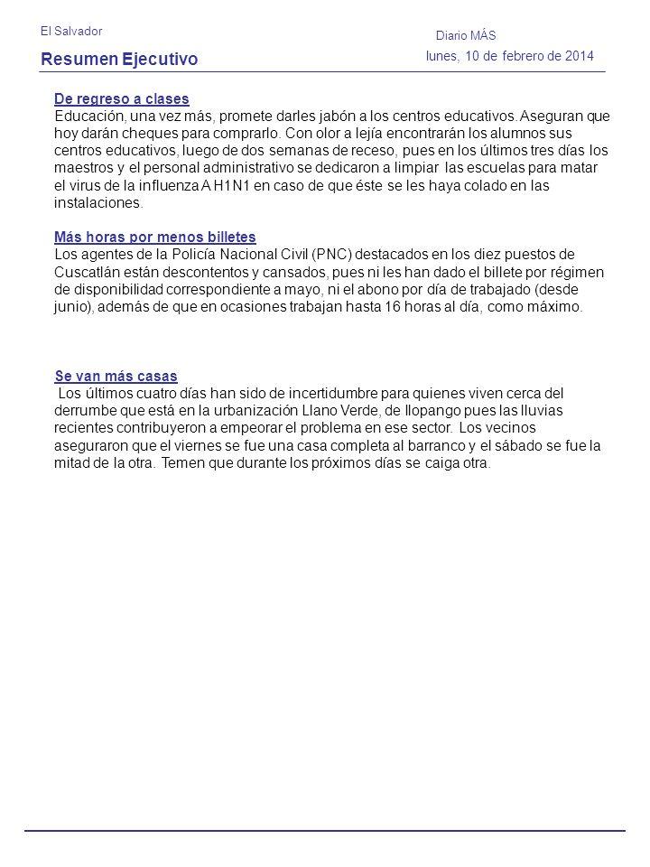 Resumen Ejecutivo El Salvador Diario MÁS lunes, 10 de febrero de 2014 De regreso a clases Educación, una vez más, promete darles jabón a los centros educativos.