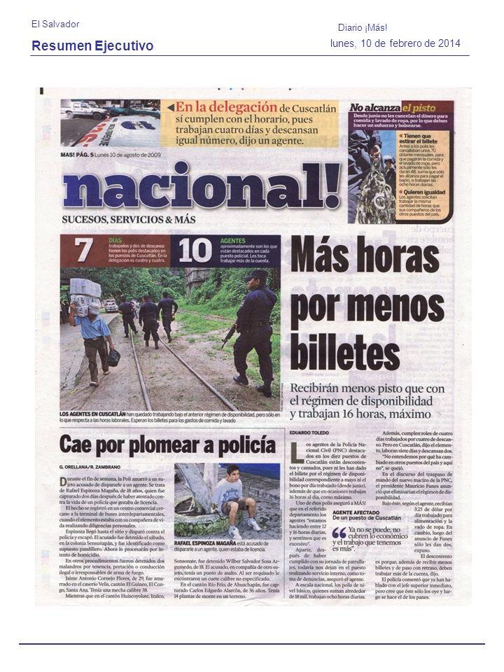 Resumen Ejecutivo El Salvador Diario ¡Más! lunes, 10 de febrero de 2014