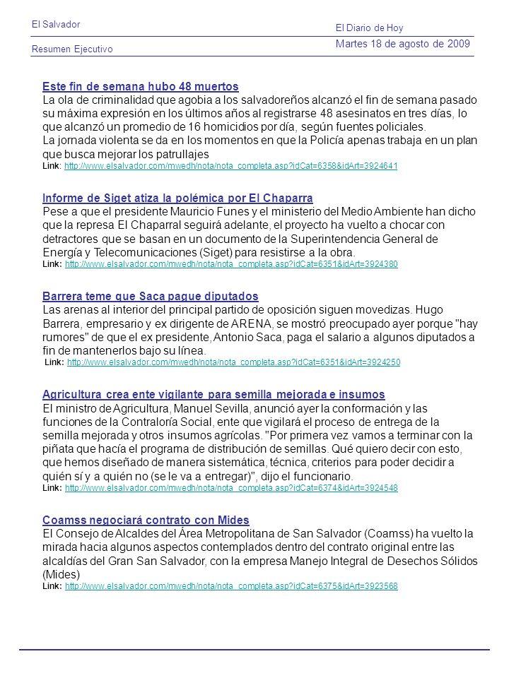 Resumen Ejecutivo El Salvador El Diario de Hoy Martes 18 de agosto de 2009 Este fin de semana hubo 48 muertos La ola de criminalidad que agobia a los