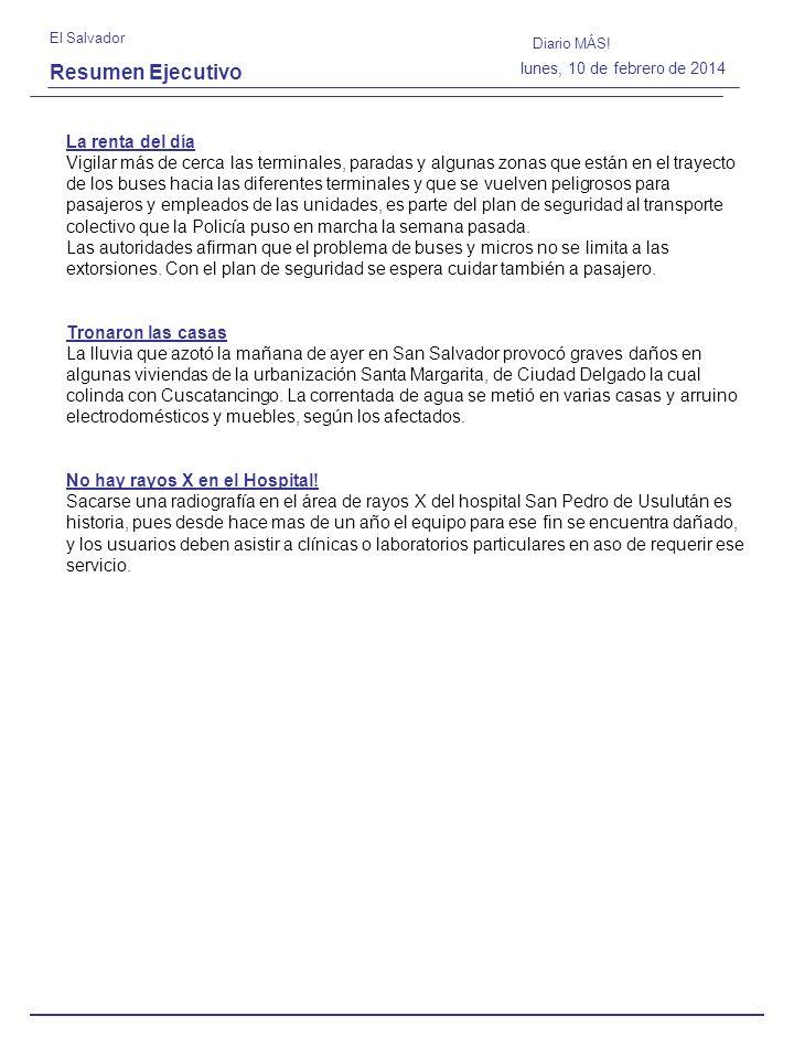 Resumen Ejecutivo El Salvador Diario El Mundo lunes, 10 de febrero de 2014 País analiza hoy ingreso a Petrocaribe El gobierno de El Salvador iniciara hoy la ruta de su posible incorporación a Petrocaribe, acuerdo de Cooperación Energética propuesto por el gobierno de Venezuela para resolver las asimetrías en el acceso a recursos energéticos.