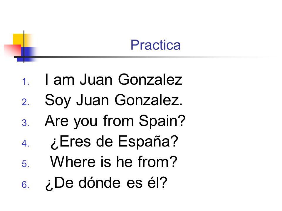 Practica 1. I am Juan Gonzalez 2. Soy Juan Gonzalez.