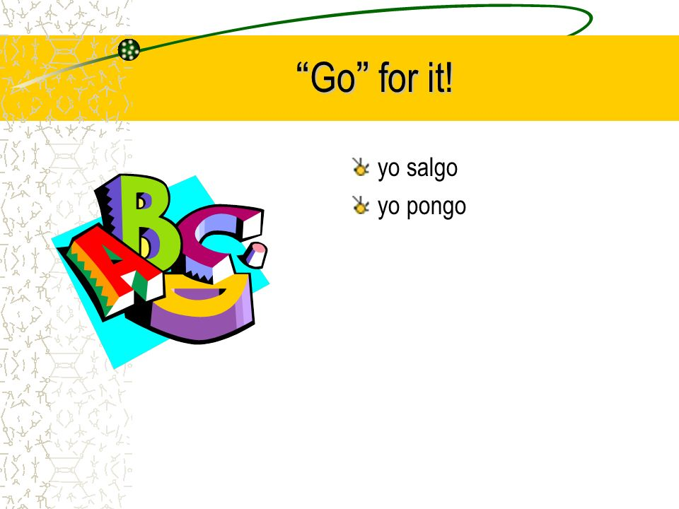 Go for it!Go for it! yo salgo yo pongo
