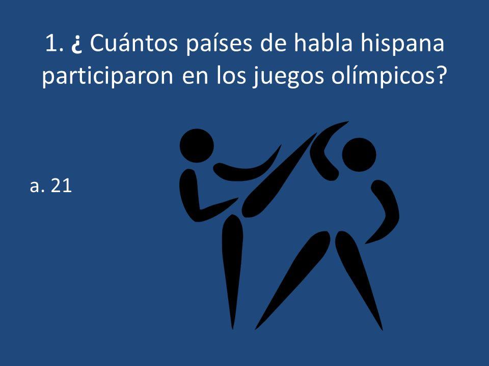 2. ¿ Cuántos países de habla hispana ganaron medallas en los juegos olímpicos a. 21 b. 16 c.9 d.5