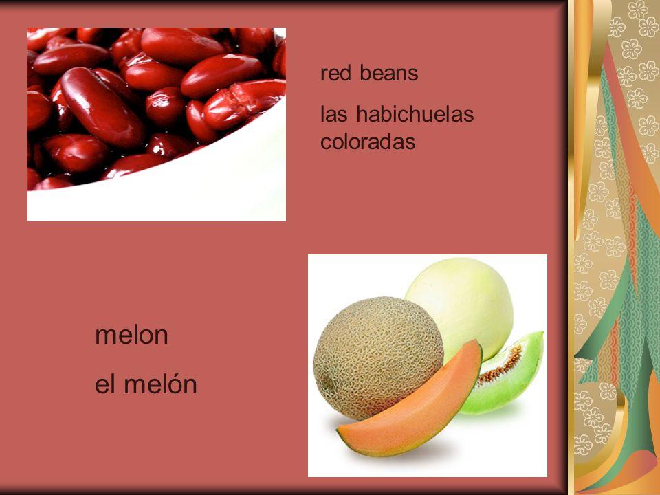 red beans las habichuelas coloradas melon el melón