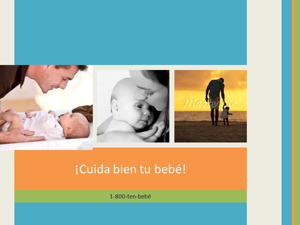 1-800-ten-bebé ¡Cuida bien tu bebé!