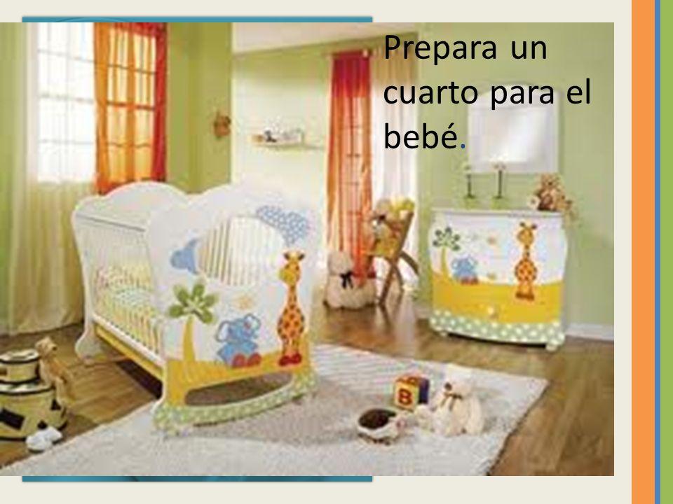 Prepara un cuarto para el bebé.