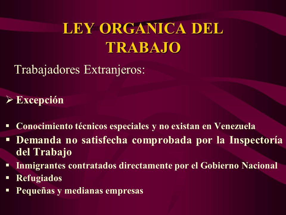 Trabajadores Extranjeros: Excepción Conocimiento técnicos especiales y no existan en Venezuela Demanda no satisfecha comprobada por la Inspectoría del