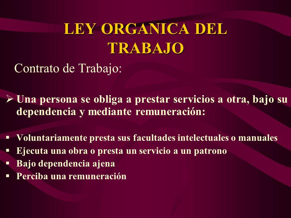 Contrato de Trabajo: Una persona se obliga a prestar servicios a otra, bajo su dependencia y mediante remuneración: Voluntariamente presta sus faculta