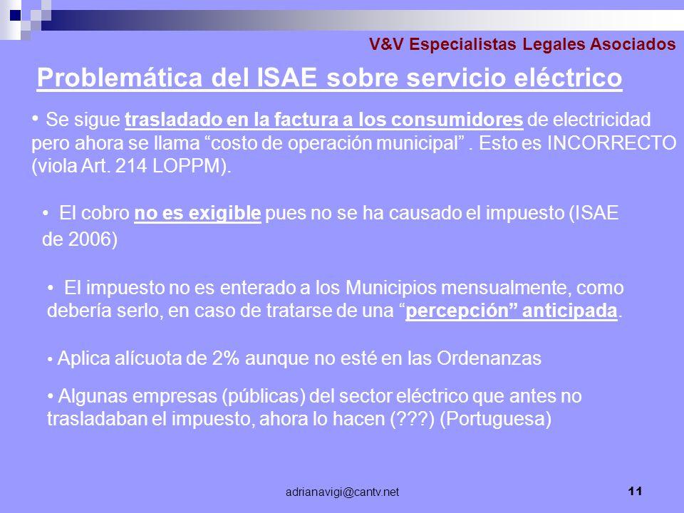 adrianavigi@cantv.net11 V&V Especialistas Legales Asociados Problemática del ISAE sobre servicio eléctrico Se sigue trasladado en la factura a los con