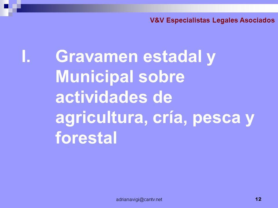 adrianavigi@cantv.net12 I.Gravamen estadal y Municipal sobre actividades de agricultura, cría, pesca y forestal V&V Especialistas Legales Asociados
