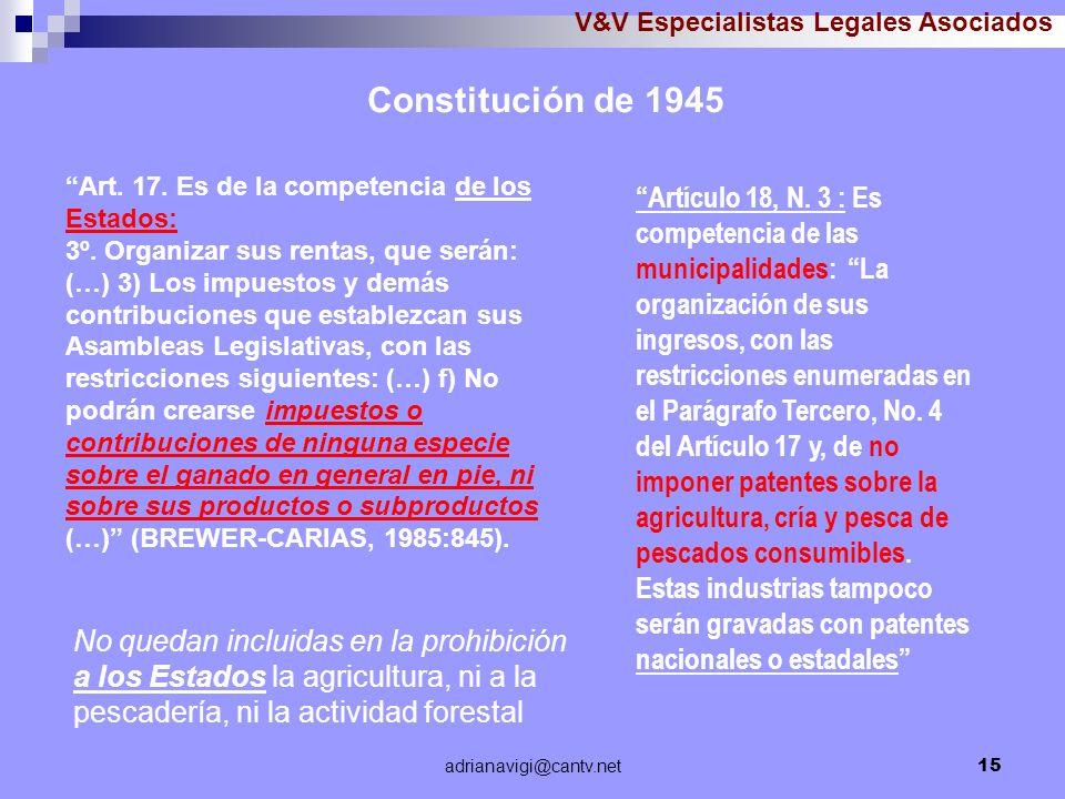 adrianavigi@cantv.net15 V&V Especialistas Legales Asociados Art. 17. Es de la competencia de los Estados: 3º. Organizar sus rentas, que serán: (…) 3)