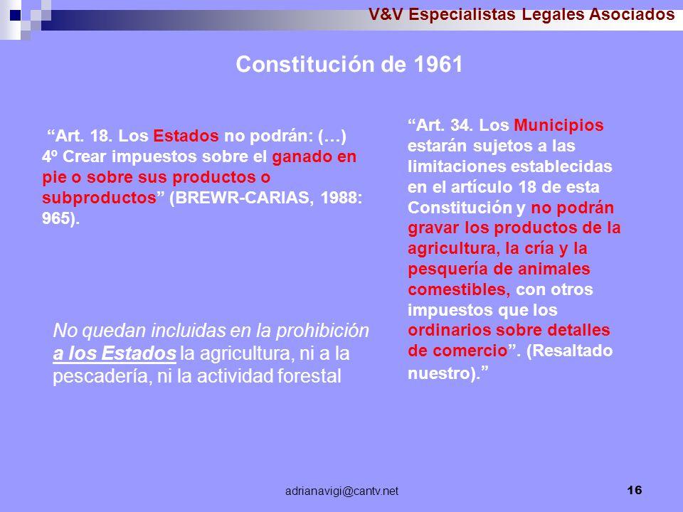 adrianavigi@cantv.net16 V&V Especialistas Legales Asociados Art. 18. Los Estados no podrán: (…) 4º Crear impuestos sobre el ganado en pie o sobre sus