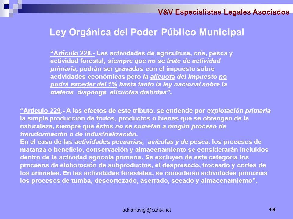 adrianavigi@cantv.net18 V&V Especialistas Legales Asociados Ley Orgánica del Poder Público Municipal Artículo 228.- Las actividades de agricultura, cr