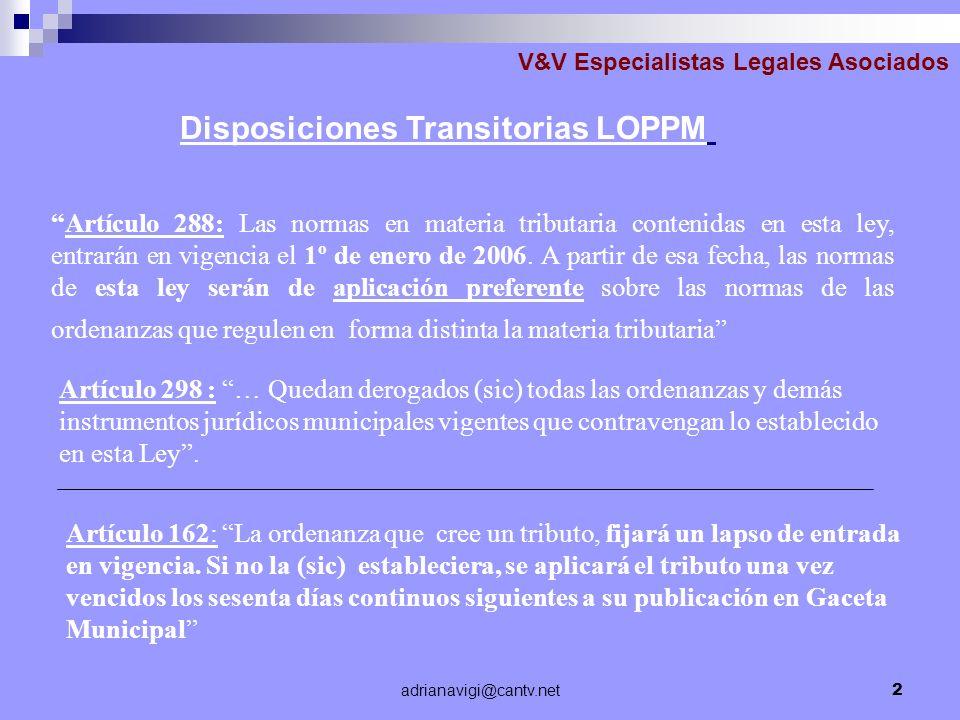 adrianavigi@cantv.net2 Artículo 288: Las normas en materia tributaria contenidas en esta ley, entrarán en vigencia el 1º de enero de 2006. A partir de