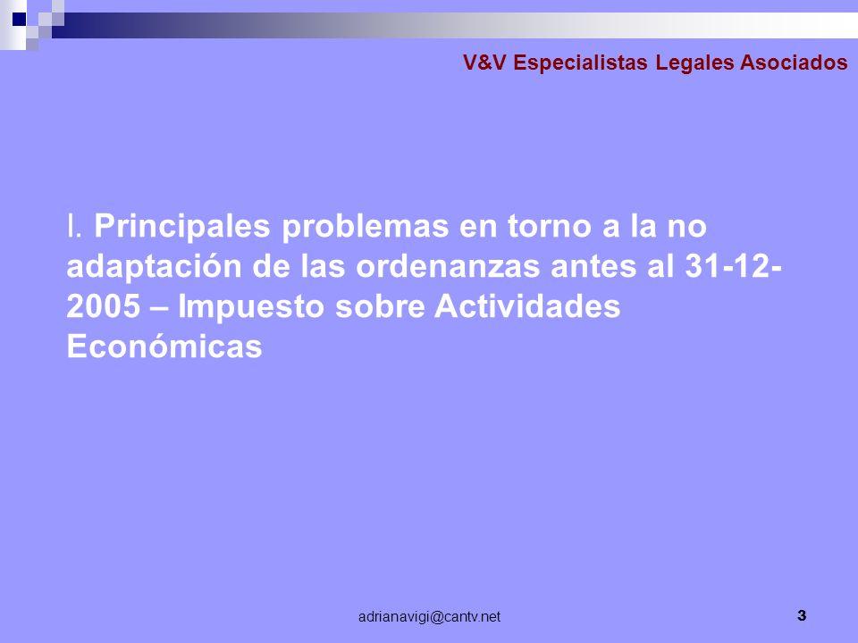 adrianavigi@cantv.net3 V&V Especialistas Legales Asociados I. Principales problemas en torno a la no adaptación de las ordenanzas antes al 31-12- 2005