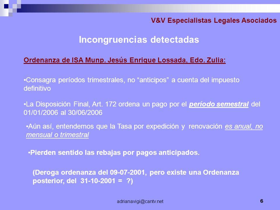 adrianavigi@cantv.net6 V&V Especialistas Legales Asociados Aún así, entendemos que la Tasa por expedición y renovación es anual, no mensual o trimestr