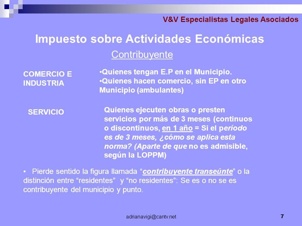 adrianavigi@cantv.net7 V&V Especialistas Legales Asociados Impuesto sobre Actividades Económicas Contribuyente Pierde sentido la figura llamada contri