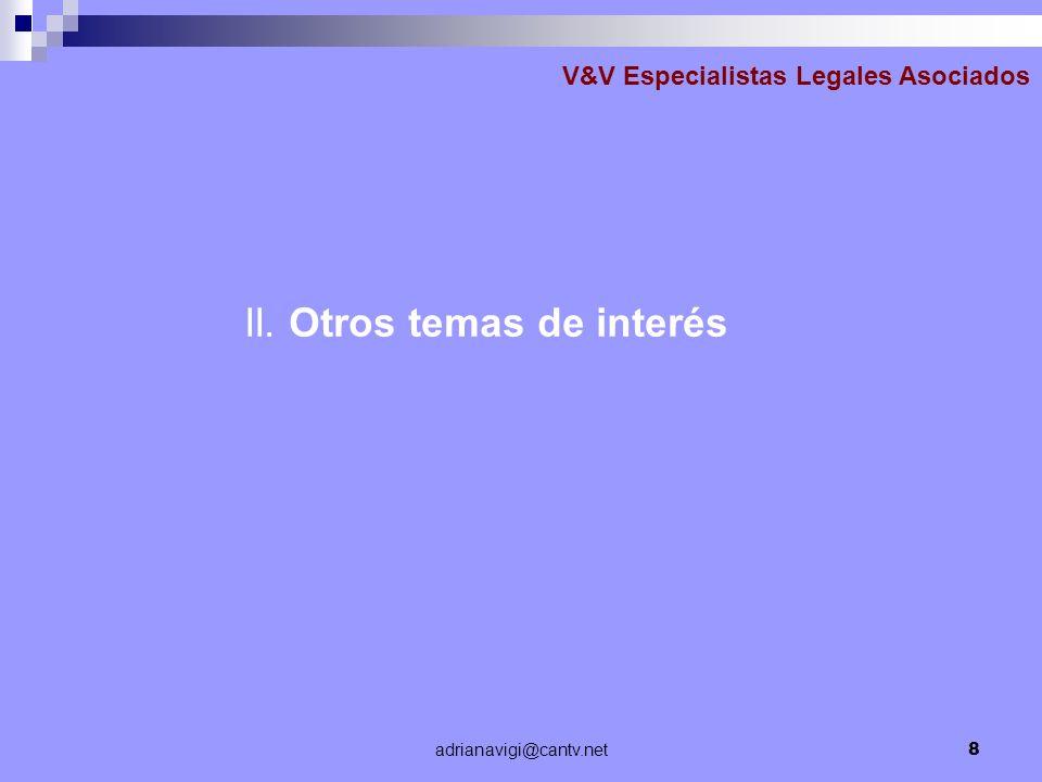 adrianavigi@cantv.net8 V&V Especialistas Legales Asociados II. Otros temas de interés