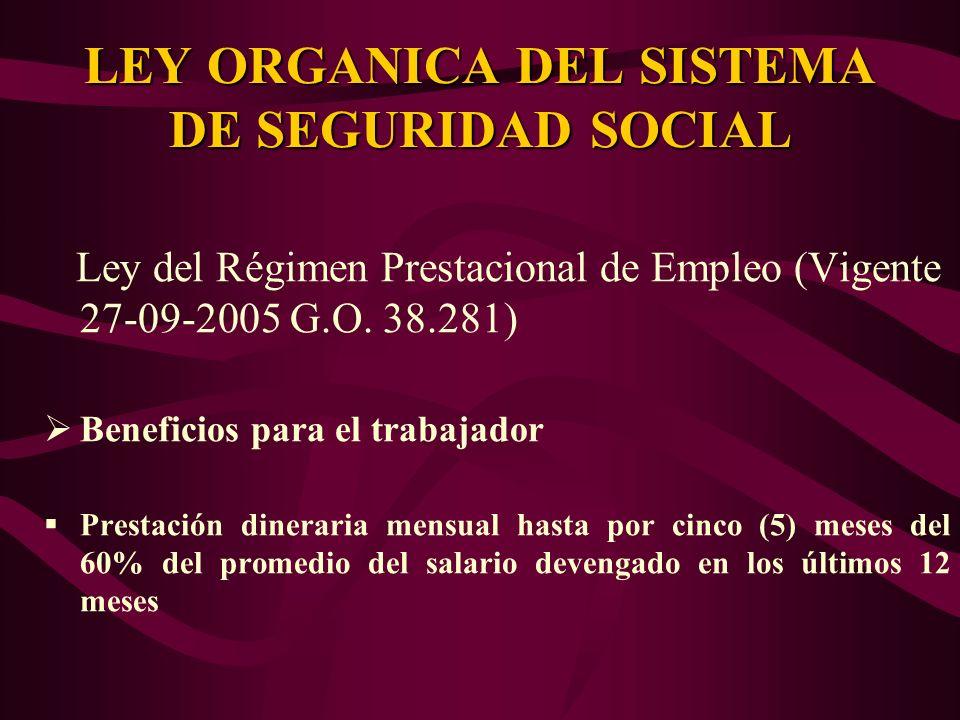 Ley del Régimen Prestacional de Empleo (Vigente 27-09-2005 G.O. 38.281) Beneficios para el trabajador Prestación dineraria mensual hasta por cinco (5)