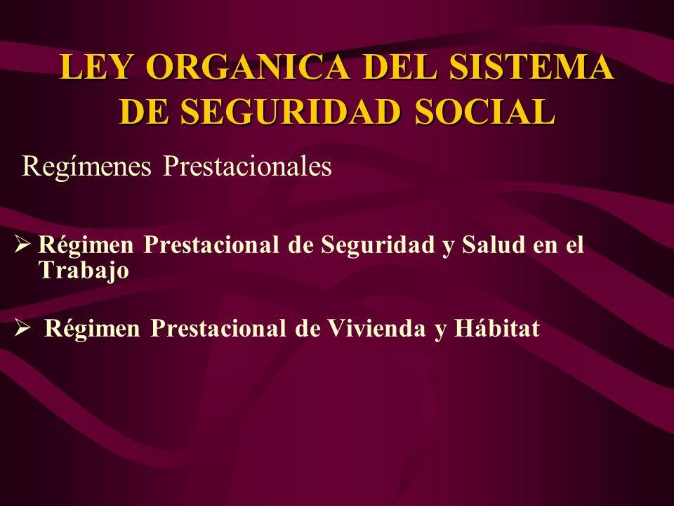 Regímenes Prestacionales Régimen Prestacional de Seguridad y Salud en el Trabajo Régimen Prestacional de Vivienda y Hábitat LEY ORGANICA DEL SISTEMA D