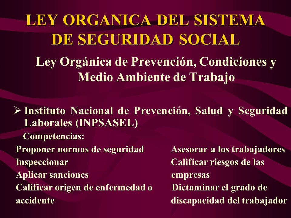 Ley Orgánica de Prevención, Condiciones y Medio Ambiente de Trabajo Instituto Nacional de Prevención, Salud y Seguridad Laborales (INPSASEL) Competenc