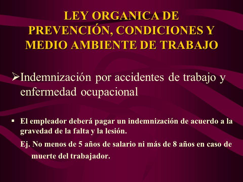Indemnización por accidentes de trabajo y enfermedad ocupacional El empleador deberá pagar un indemnización de acuerdo a la gravedad de la falta y la