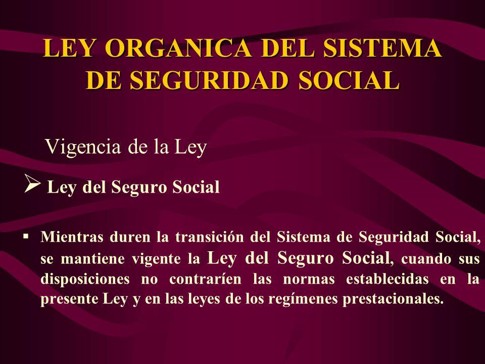 Vigencia de la Ley Ley del Seguro Social Mientras duren la transición del Sistema de Seguridad Social, se mantiene vigente la Ley del Seguro Social, c