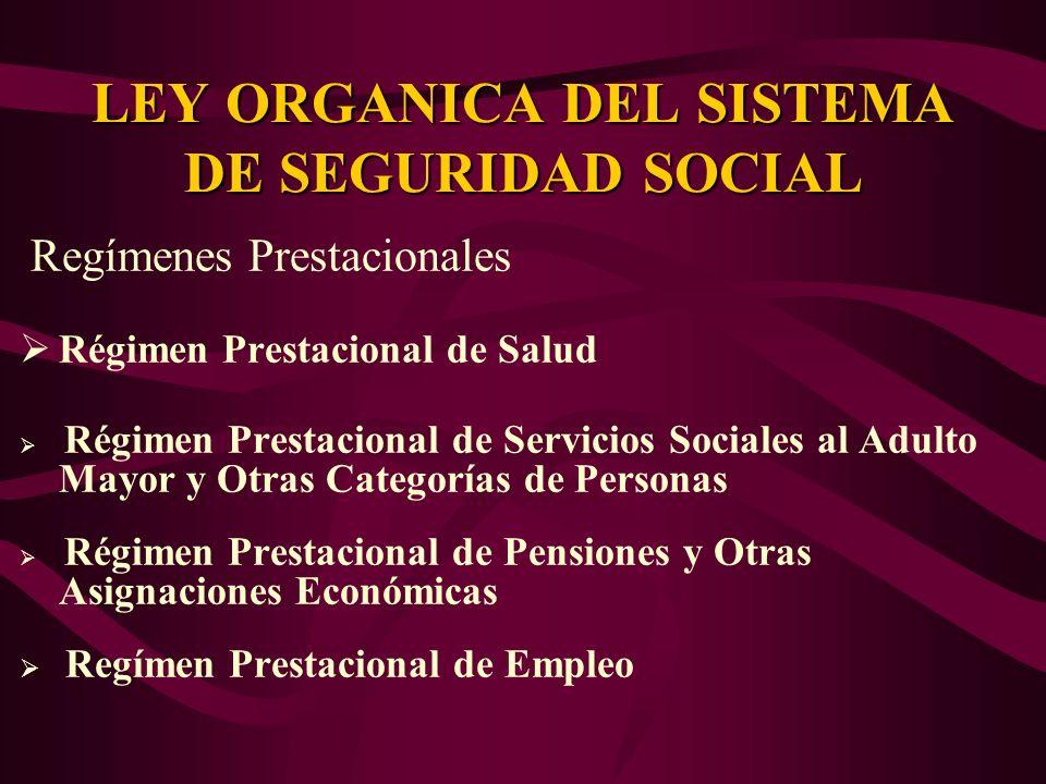 Regímenes Prestacionales Régimen Prestacional de Salud Régimen Prestacional de Servicios Sociales al Adulto Mayor y Otras Categorías de Personas Régim