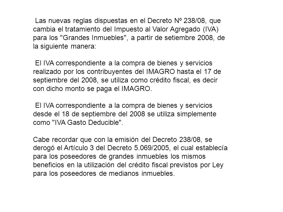 Las nuevas reglas dispuestas en el Decreto Nº 238/08, que cambia el tratamiento del Impuesto al Valor Agregado (IVA) para los