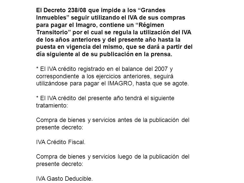 El Decreto 238/08 que impide a los Grandes Inmuebles seguir utilizando el IVA de sus compras para pagar el Imagro, contiene un Régimen Transitorio por