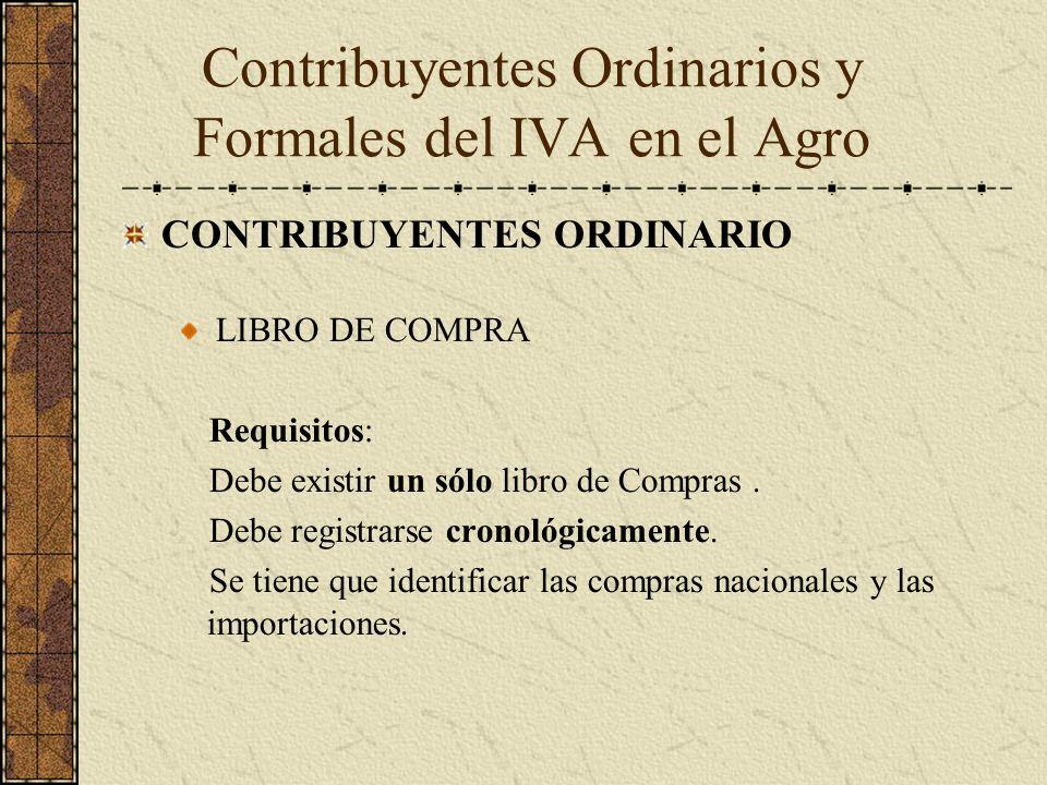 CONTRIBUYENTES ORDINARIO LIBRO DE COMPRA Requisitos: Debe existir un sólo libro de Compras. Debe registrarse cronológicamente. Se tiene que identifica