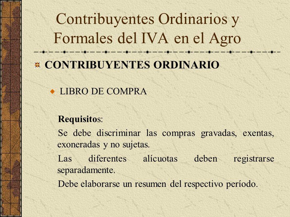 CONTRIBUYENTES ORDINARIO LIBRO DE COMPRA Requisitos: Se debe discriminar las compras gravadas, exentas, exoneradas y no sujetas. Las diferentes alícuo