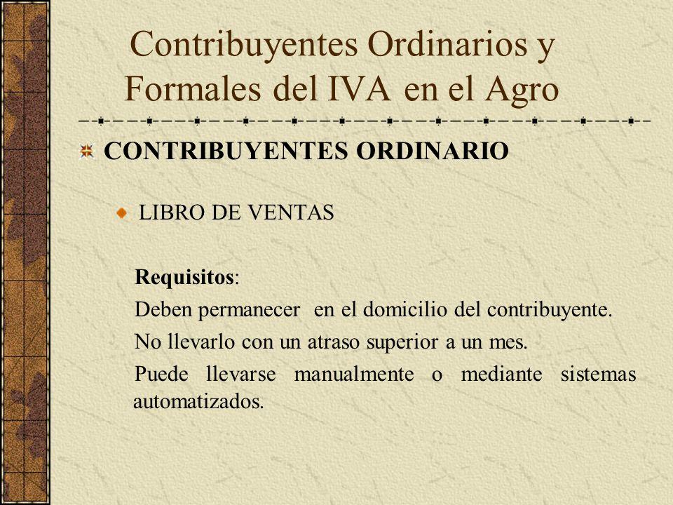 CONTRIBUYENTES ORDINARIO LIBRO DE VENTAS Requisitos: Deben permanecer en el domicilio del contribuyente. No llevarlo con un atraso superior a un mes.