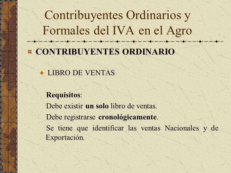 CONTRIBUYENTES ORDINARIO LIBRO DE VENTAS Requisitos: Debe existir un solo libro de ventas. Debe registrarse cronológicamente. Se tiene que identificar